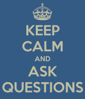 keep-calm-and-ask-questions